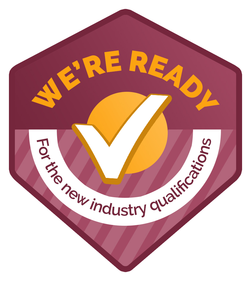 We are ready for the new industry qualifications